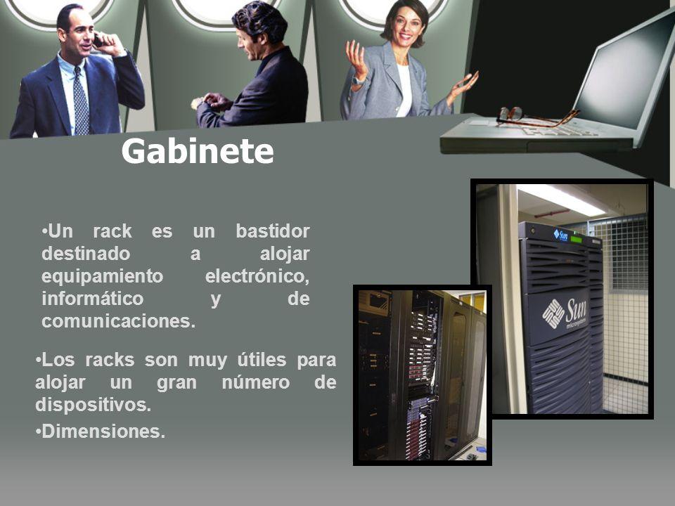 Gabinete Un rack es un bastidor destinado a alojar equipamiento electrónico, informático y de comunicaciones.