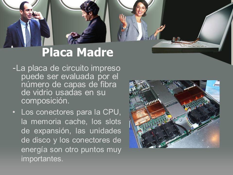 Placa Madre - La placa de circuito impreso puede ser evaluada por el número de capas de fibra de vidrio usadas en su composición.