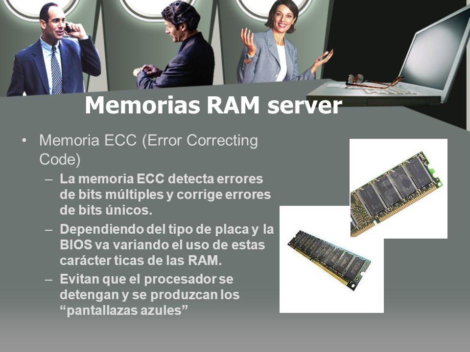 Memorias RAM server Memoria ECC (Error Correcting Code) –La memoria ECC detecta errores de bits múltiples y corrige errores de bits únicos.
