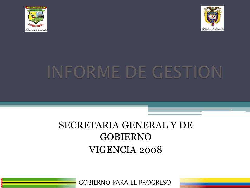 SECRETARIA GENERAL Y DE GOBIERNO VIGENCIA 2008 GOBIERNO PARA EL PROGRESO