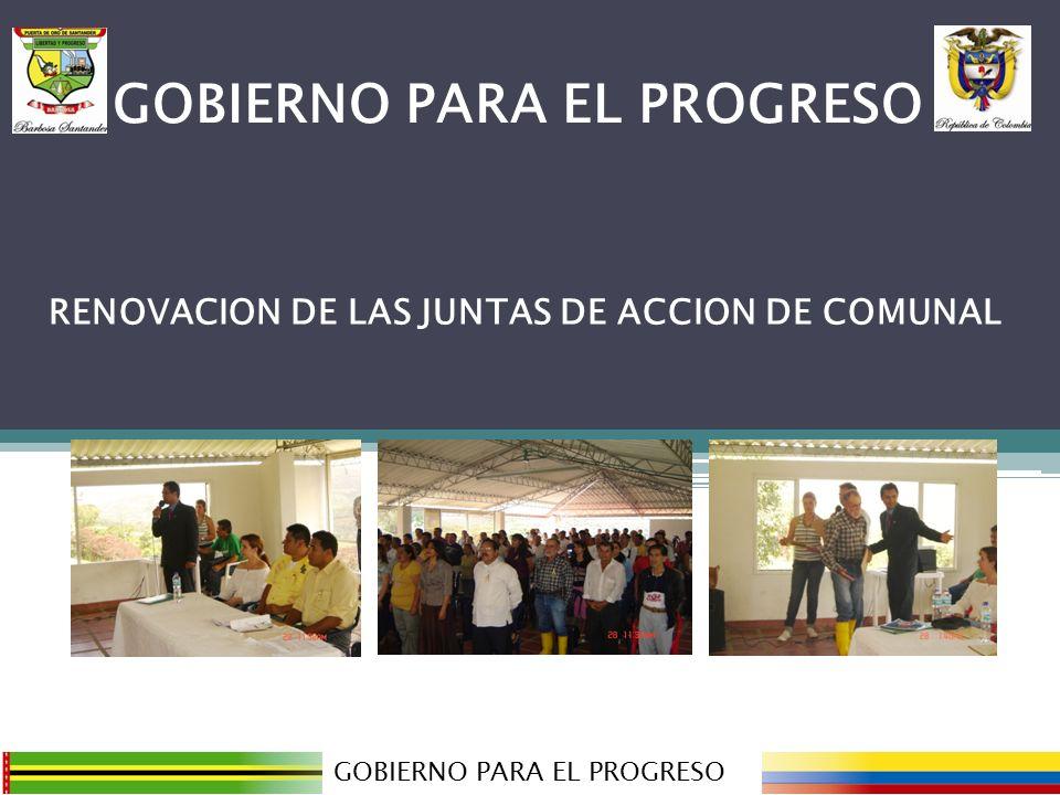 GOBIERNO PARA EL PROGRESO RENOVACION DE LAS JUNTAS DE ACCION DE COMUNAL