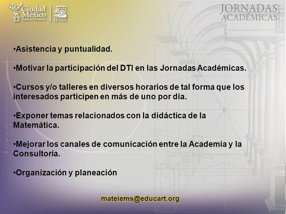 Asistencia y puntualidad. Motivar la participación del DTI en las Jornadas Académicas.