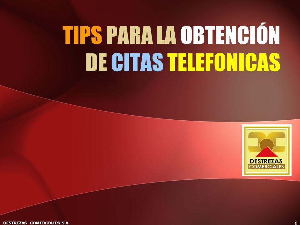 DESTREZAS COMERCIALES S.A. 1 TIPS PARA LA OBTENCIÓN DE CITAS TELEFONICAS