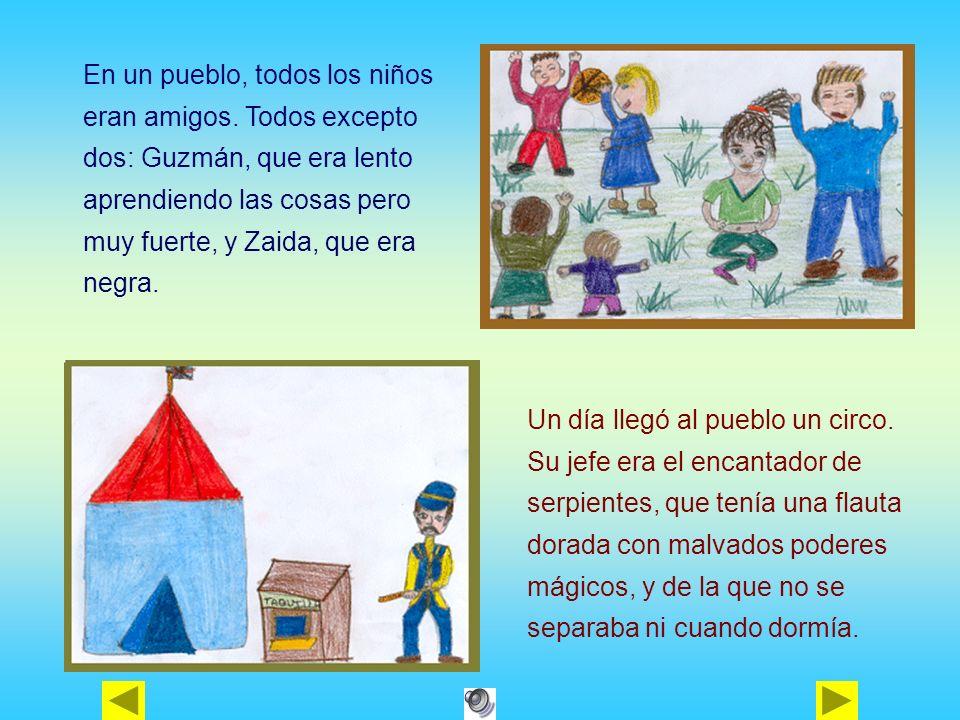 En un pueblo, todos los niños eran amigos. Todos excepto dos: Guzmán, que era lento aprendiendo las cosas pero muy fuerte, y Zaida, que era negra. Un