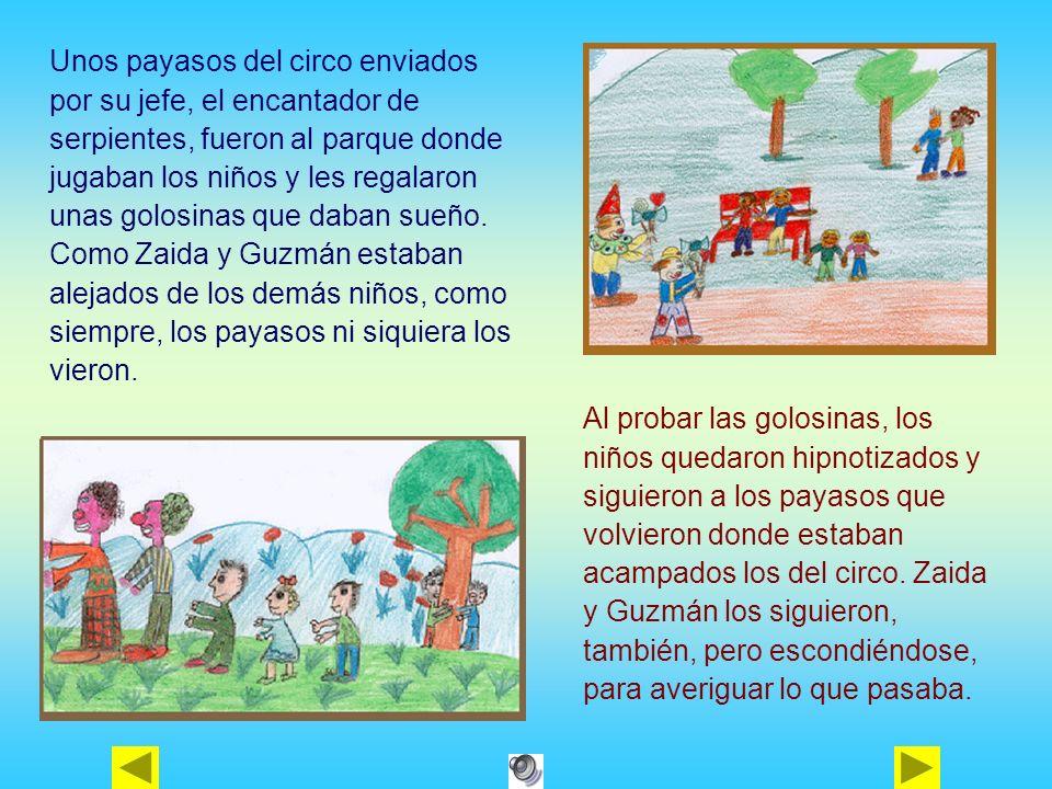 Unos payasos del circo enviados por su jefe, el encantador de serpientes, fueron al parque donde jugaban los niños y les regalaron unas golosinas que