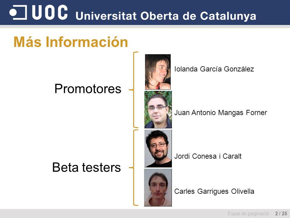 Iolanda García González Juan Antonio Mangas Forner Jordi Conesa i Caralt Carles Garrigues Olivella Más Información Promotores Beta testers