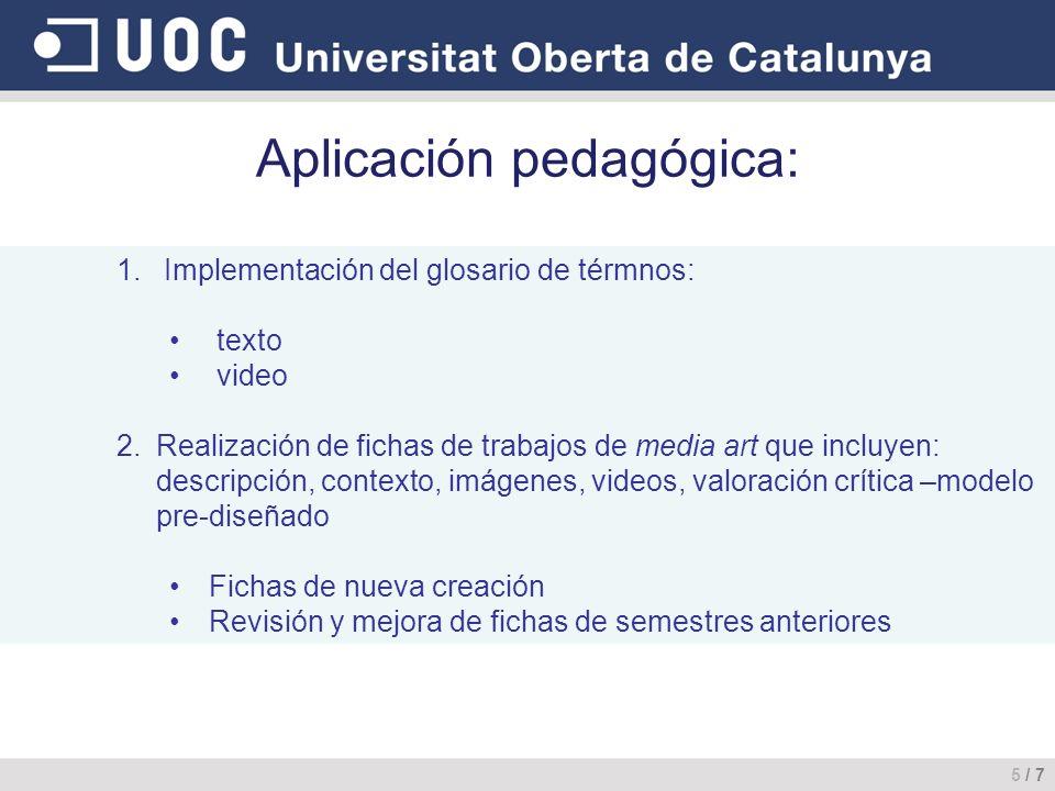 Aplicación pedagógica: 5 / 7 1.