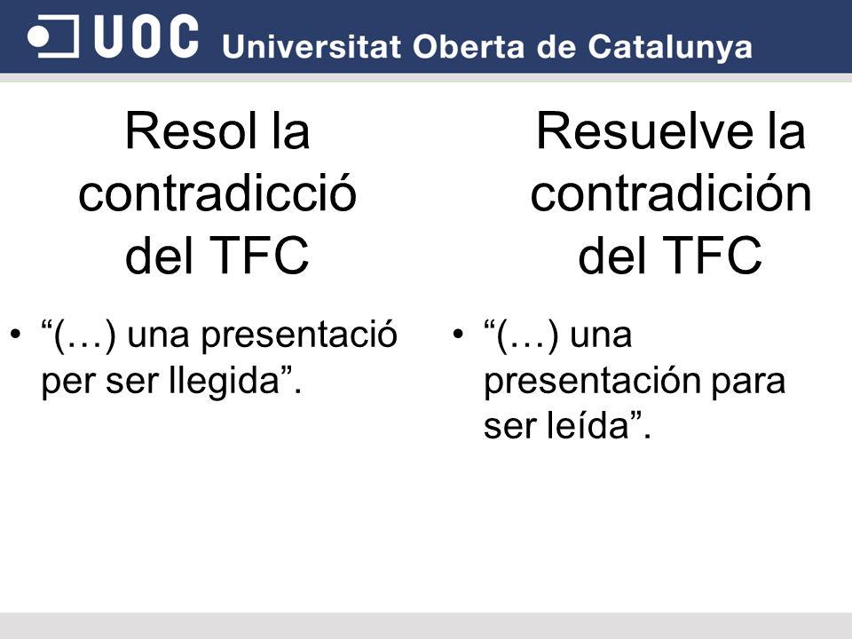 Resol la contradicció del TFC (…) una presentació per ser llegida.