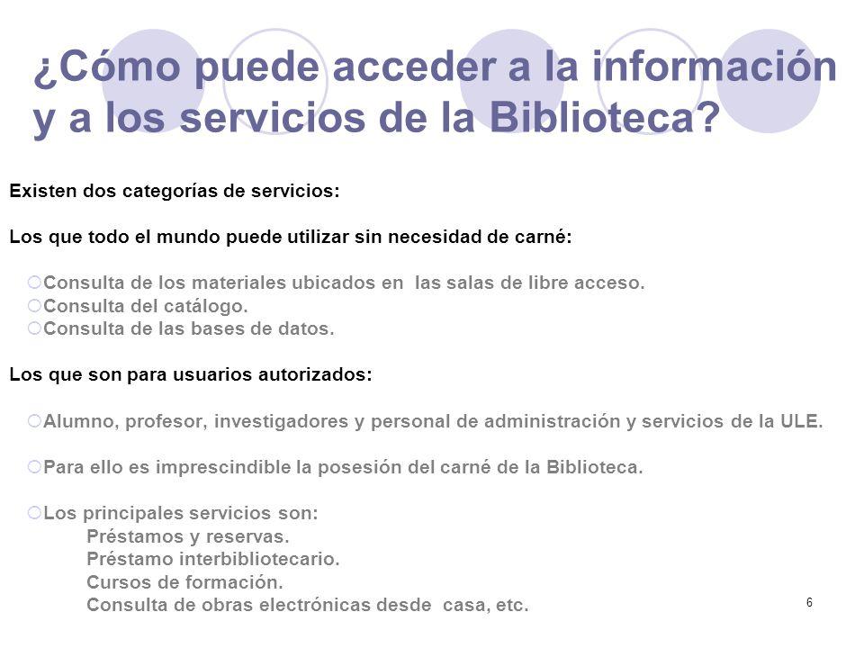 6 ¿Cómo puede acceder a la información y a los servicios de la Biblioteca.