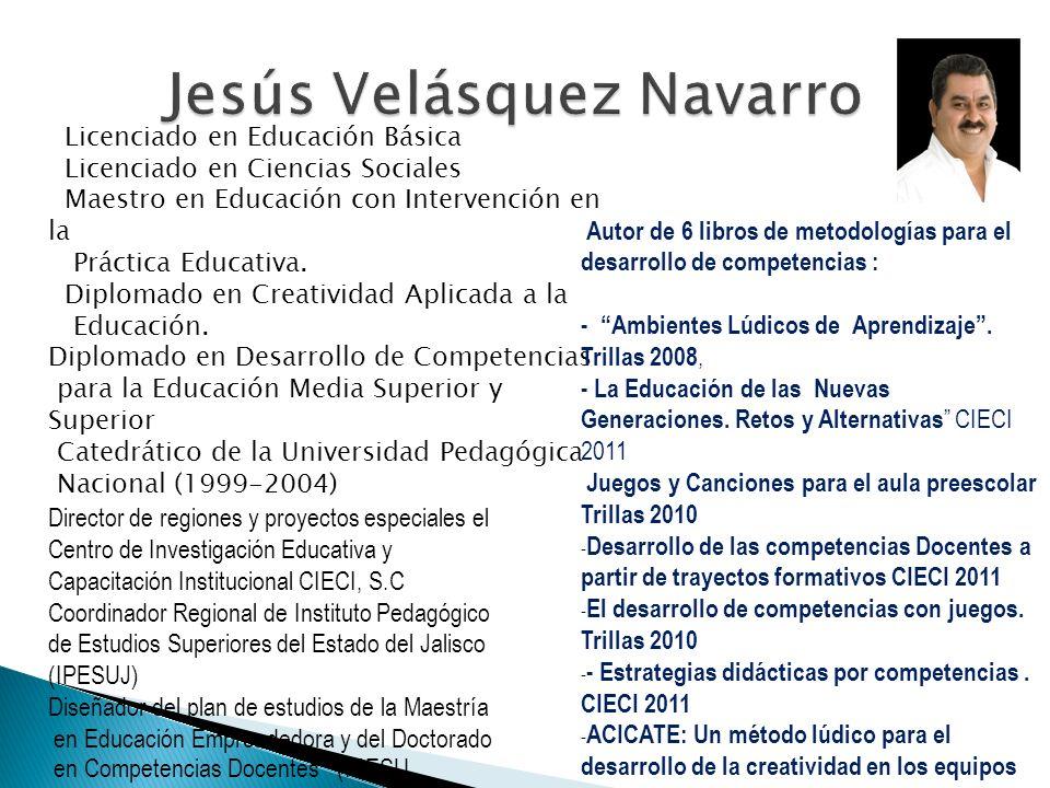 Licenciado en Educación Básica Licenciado en Ciencias Sociales Maestro en Educación con Intervención en la Práctica Educativa. Diplomado en Creativida
