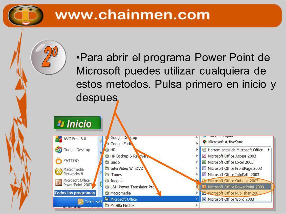 Otro método es utilizar el explorador de archivos, buscando Archivos de programas, después Microsoft Office y buscar el programa POWERPOINT.EXE El mejor método es pulsar el icono de acceso directo si lo tienes en el escritorio