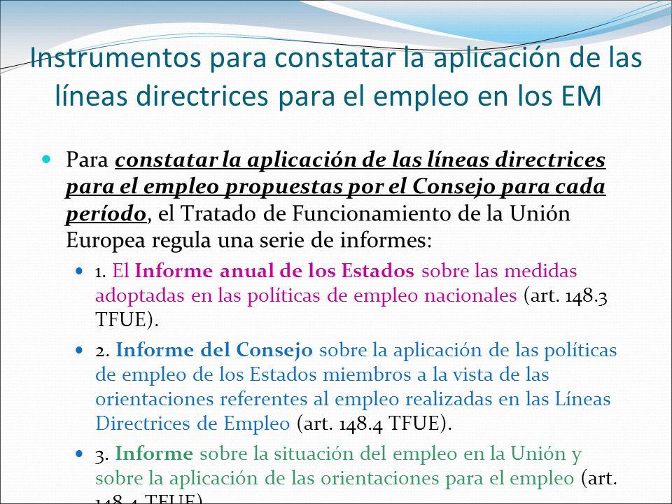 Instrumentos para constatar la aplicación de las líneas directrices para el empleo en los EM Para constatar la aplicación de las líneas directrices pa