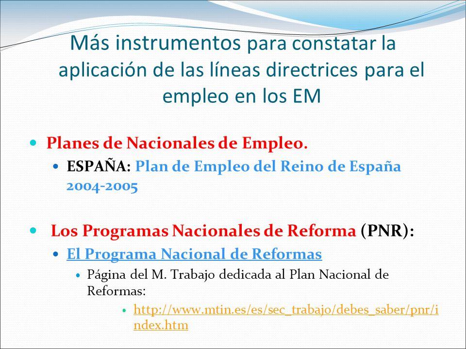 Más instrumentos para constatar la aplicación de las líneas directrices para el empleo en los EM Planes de Nacionales de Empleo. ESPAÑA: Plan de Emple