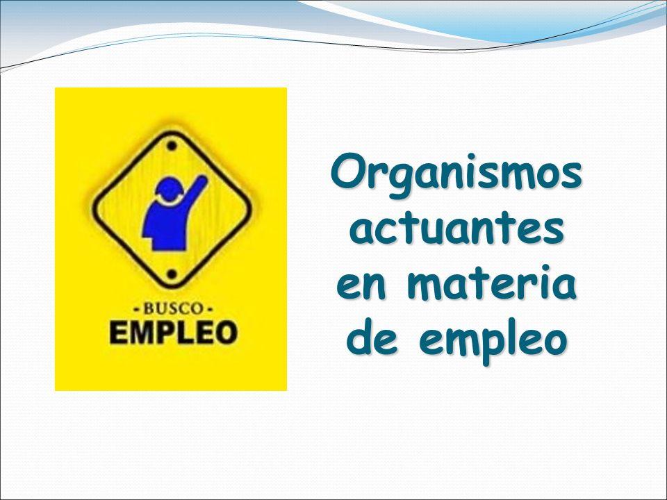 Organismos actuantes en materia de empleo