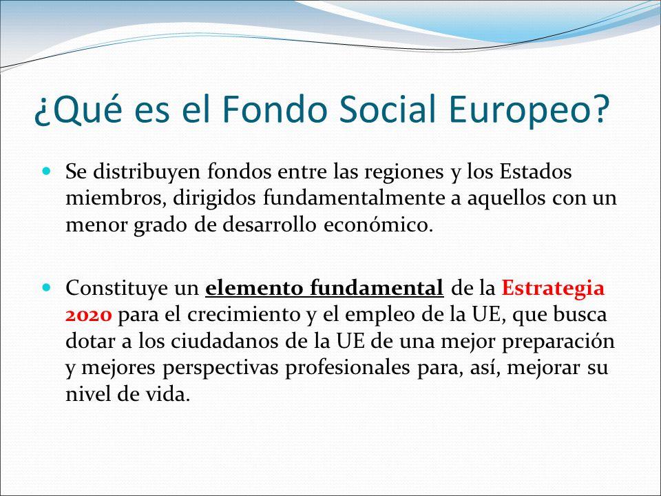 ¿Qué es el Fondo Social Europeo? Se distribuyen fondos entre las regiones y los Estados miembros, dirigidos fundamentalmente a aquellos con un menor g