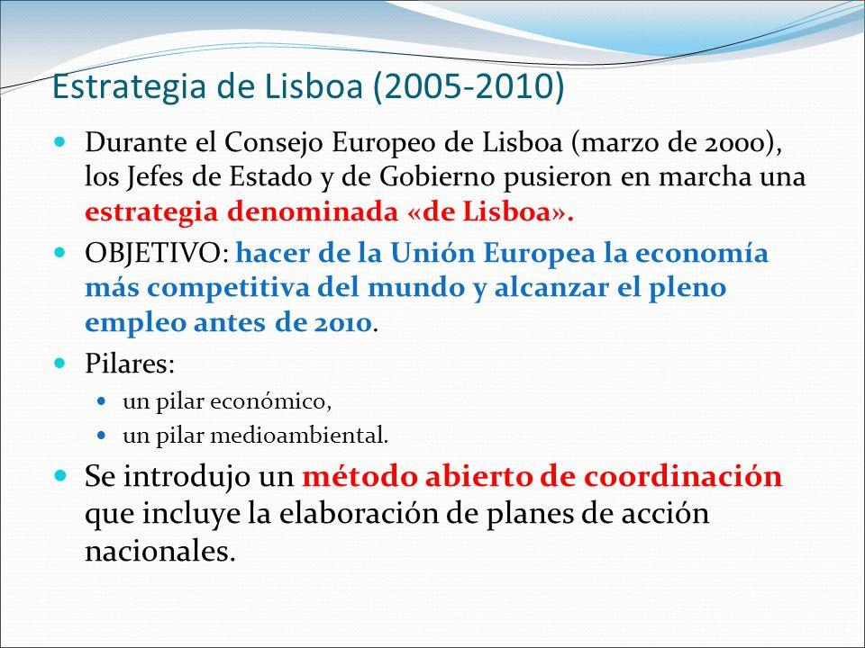 Estrategia de Lisboa (2005-2010) Durante el Consejo Europeo de Lisboa (marzo de 2000), los Jefes de Estado y de Gobierno pusieron en marcha una estrat