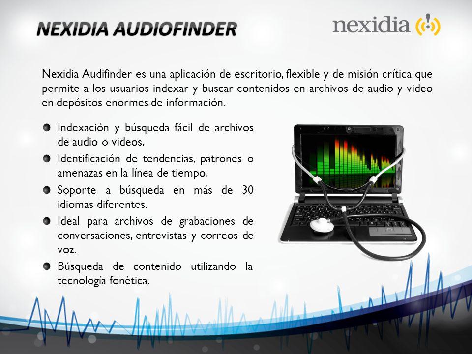 Nexidia Audifinder es una aplicación de escritorio, flexible y de misión crítica que permite a los usuarios indexar y buscar contenidos en archivos de