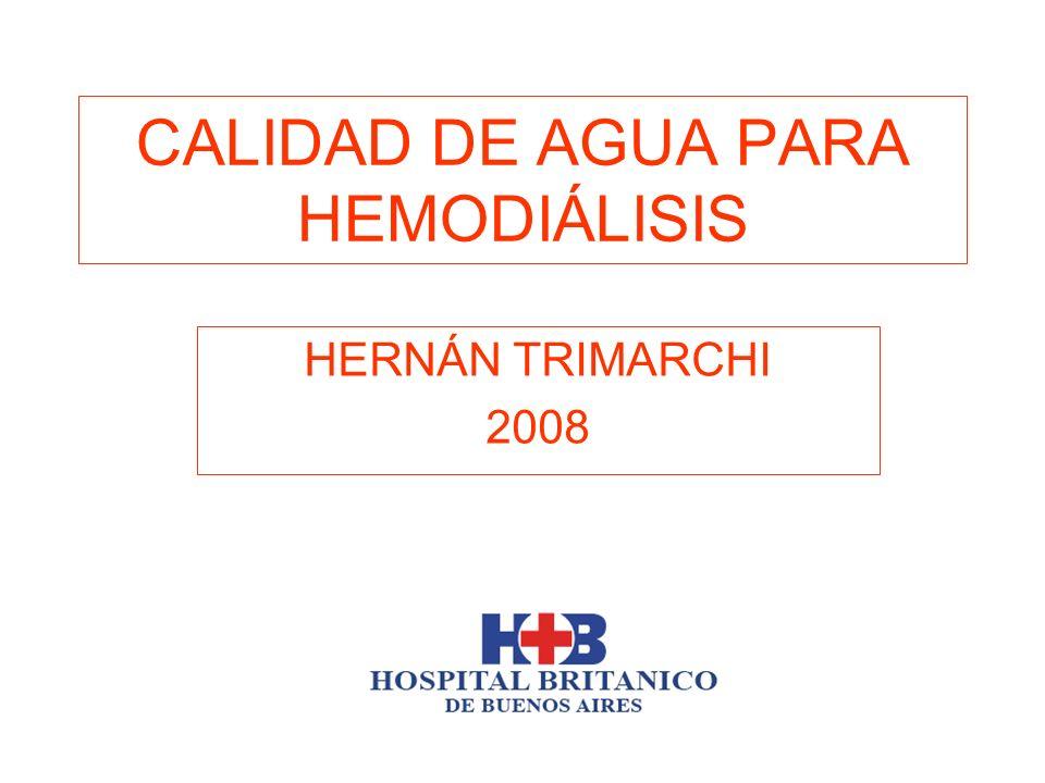 CALIDAD DE AGUA PARA HEMODIÁLISIS HERNÁN TRIMARCHI 2008