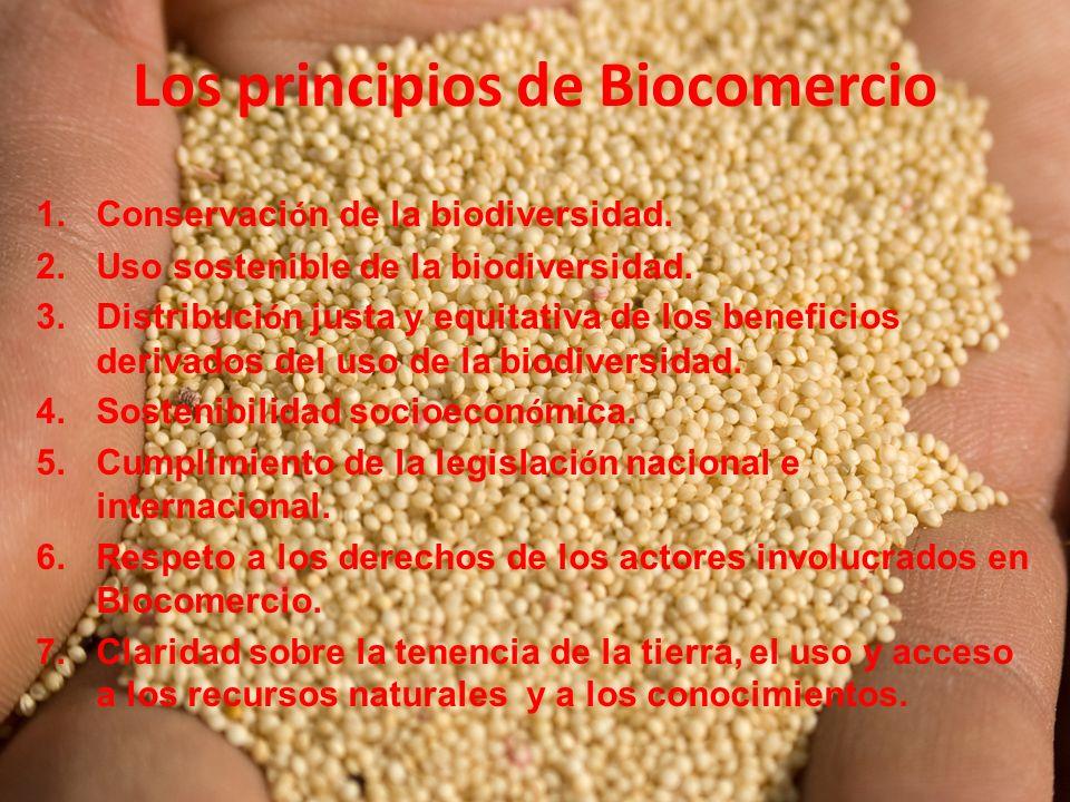 Los principios de Biocomercio 1.Conservaci ó n de la biodiversidad.