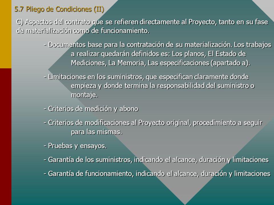 5.7 Pliego de Condiciones (II) C) Aspectos del contrato que se refieren directamente al Proyecto, tanto en su fase de materialización como de funciona