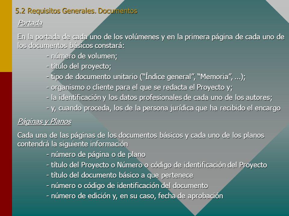 5.2 Requisitos Generales. Documentos Portada En la portada de cada uno de los volúmenes y en la primera página de cada uno de los documentos básicos c