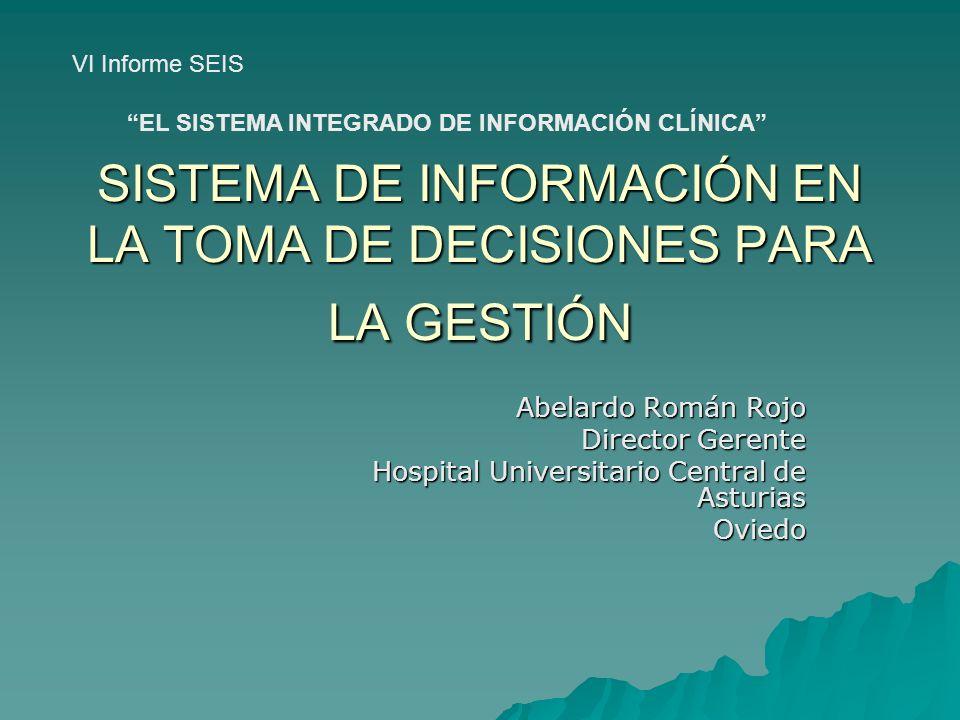 VI Informe SEIS - El Sistema Integrado de Información Clínica 2 SISTEMA DE INFORMACIÓN EN LA TOMA DE DECISIONES PARA LA GESTIÓN Se basan en el concepto de medición del desempeño ( performance management ).
