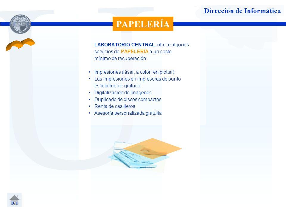U Dirección de Informática LABORATORIO CENTRAL: ofrece algunos servicios de PAPELERÍA a un costo mínimo de recuperación: Impresiones (láser, a color,