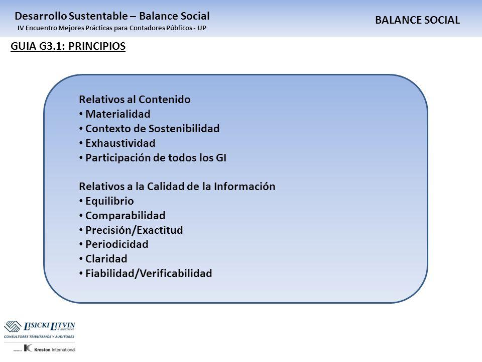 BALANCE SOCIAL Desarrollo Sustentable – Balance Social IV Encuentro Mejores Prácticas para Contadores Públicos - UP GUIA G3.1: PRINCIPIOS Relativos al