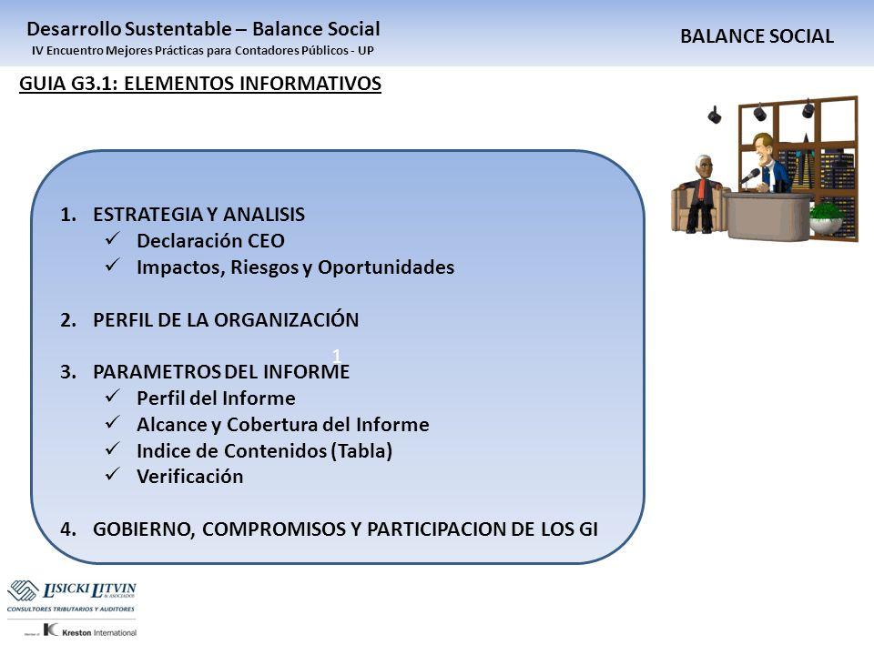 BALANCE SOCIAL Desarrollo Sustentable – Balance Social IV Encuentro Mejores Prácticas para Contadores Públicos - UP GUIA G3.1: ELEMENTOS INFORMATIVOS