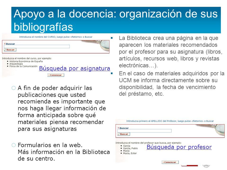 Apoyo a la docencia: organización de sus bibliografías La Biblioteca crea una página en la que aparecen los materiales recomendados por el profesor pa
