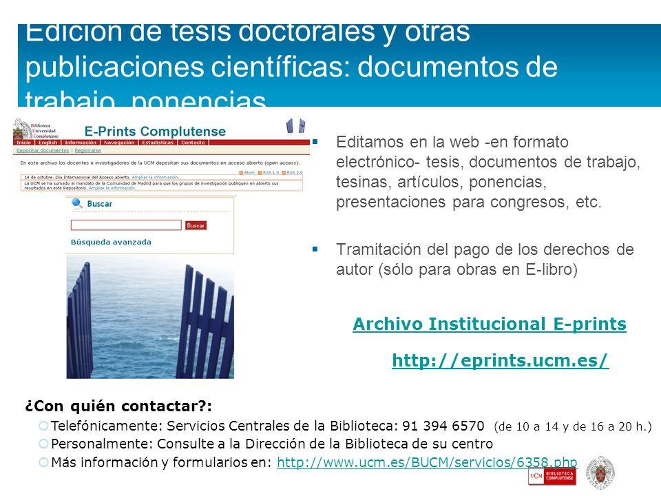 Edición de tesis doctorales y otras publicaciones científicas: documentos de trabajo, ponencias... Editamos en la web -en formato electrónico- tesis,
