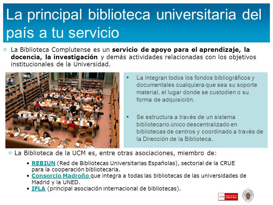La principal biblioteca universitaria del país a tu servicio La integran todos los fondos bibliográficos y documentales cualquiera que sea su soporte