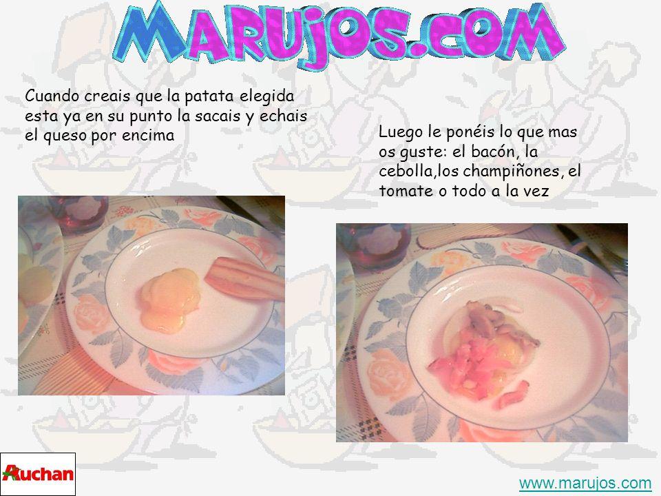Cuando creais que la patata elegida esta ya en su punto la sacais y echais el queso por encima www.marujos.com Luego le ponéis lo que mas os guste: el