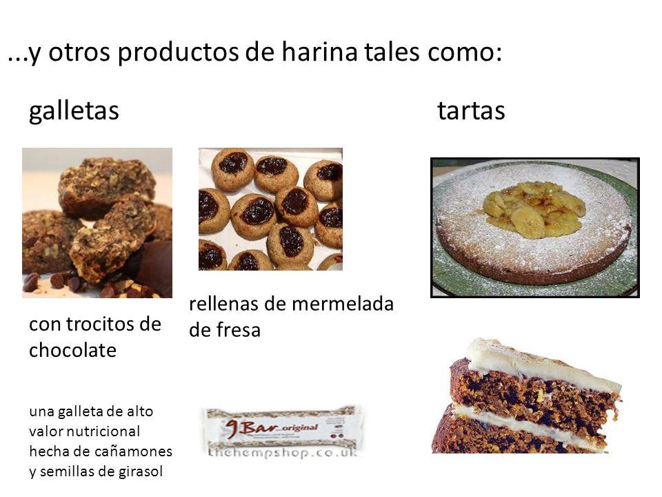 ...y otros productos de harina tales como: galletas con trocitos de chocolate rellenas de mermelada de fresa tartas una galleta de alto valor nutricional hecha de cañamones y semillas de girasol