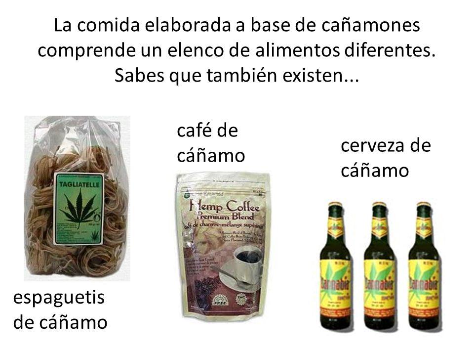 La comida elaborada a base de cañamones comprende un elenco de alimentos diferentes.