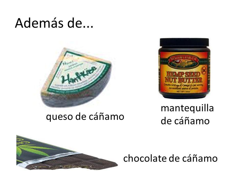 queso de cáñamo Además de... chocolate de cáñamo mantequilla de cáñamo