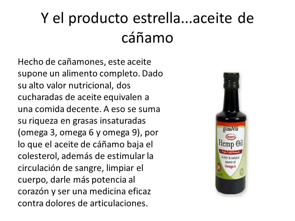 Y el producto estrella...aceite de cáñamo Hecho de cañamones, este aceite supone un alimento completo.
