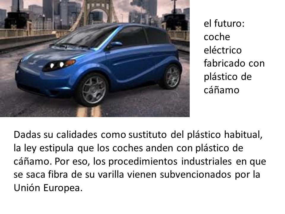 Dadas su calidades como sustituto del plástico habitual, la ley estipula que los coches anden con plástico de cáñamo.