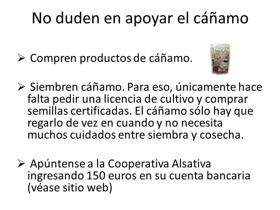 No duden en apoyar el cáñamo Compren productos de cáñamo.