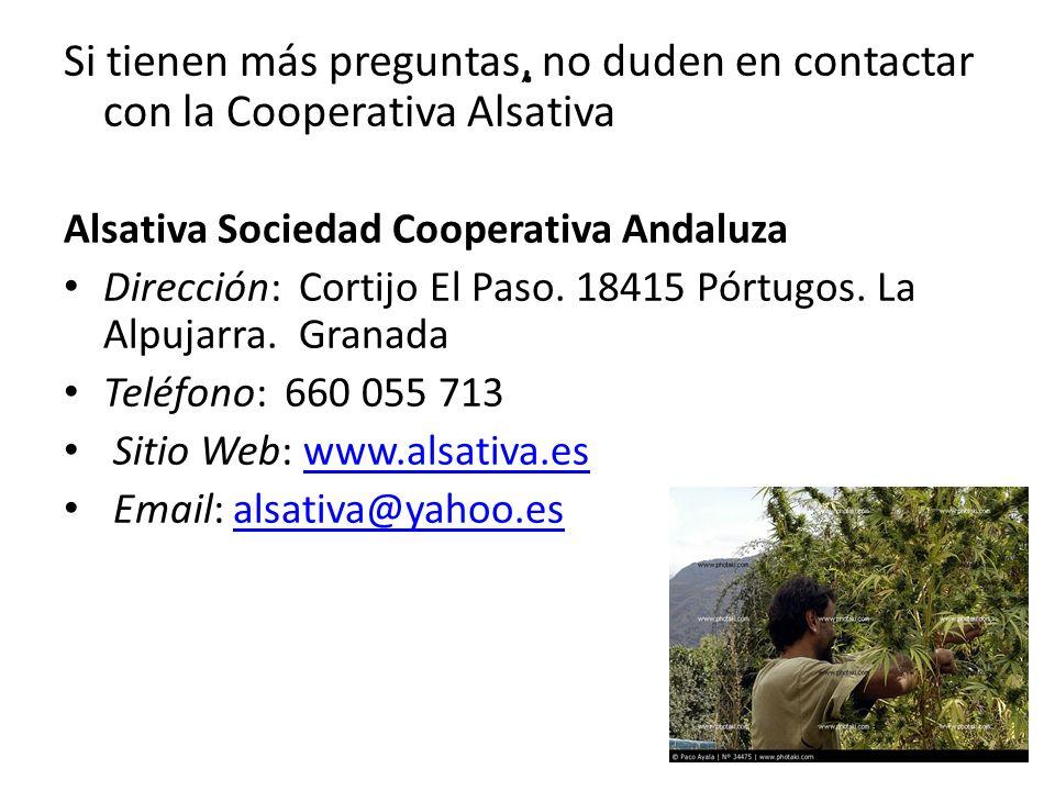 Si tienen más preguntas, no duden en contactar con la Cooperativa Alsativa Alsativa Sociedad Cooperativa Andaluza Dirección: Cortijo El Paso.