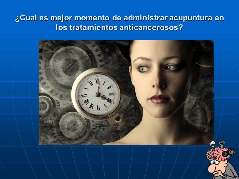 ¿Cual es mejor momento de administrar acupuntura en los tratamientos anticancerosos?
