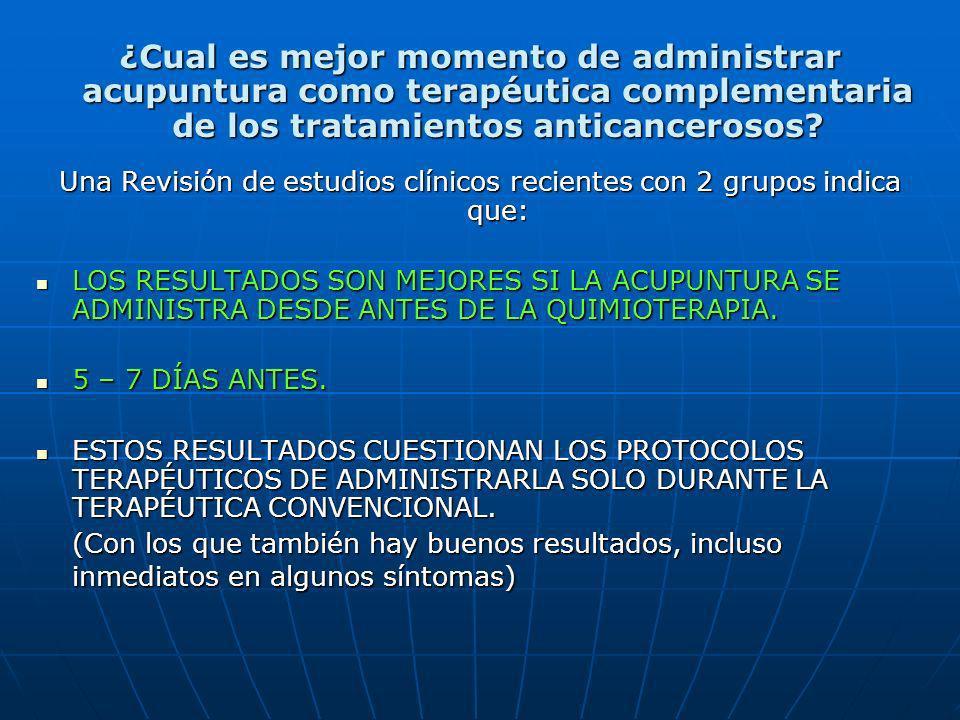 ¿Cual es mejor momento de administrar acupuntura como terapéutica complementaria de los tratamientos anticancerosos? Una Revisión de estudios clínicos