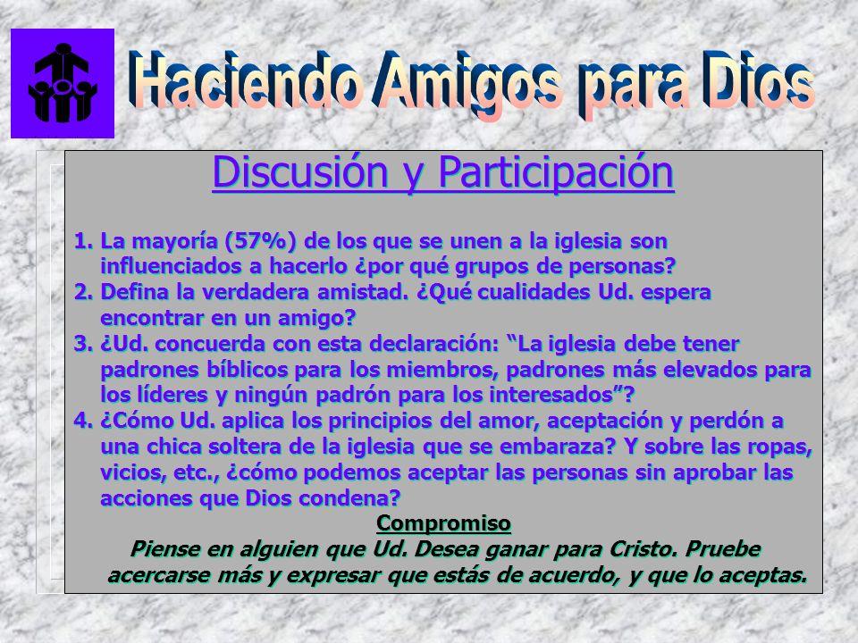 Discusión y Participación 1. La mayoría (57%) de los que se unen a la iglesia son influenciados a hacerlo ¿por qué grupos de personas? 2. Defina la ve