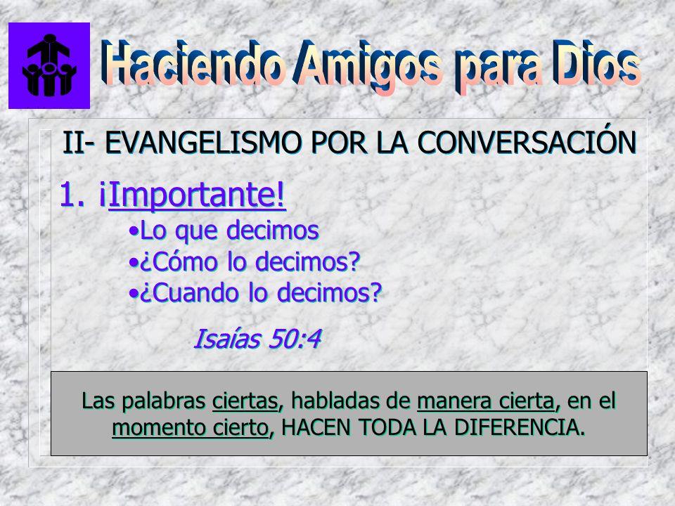 2.Metas en la Conversación Establecer relaciones Descubrir Interés Dar testimonio personal 2.