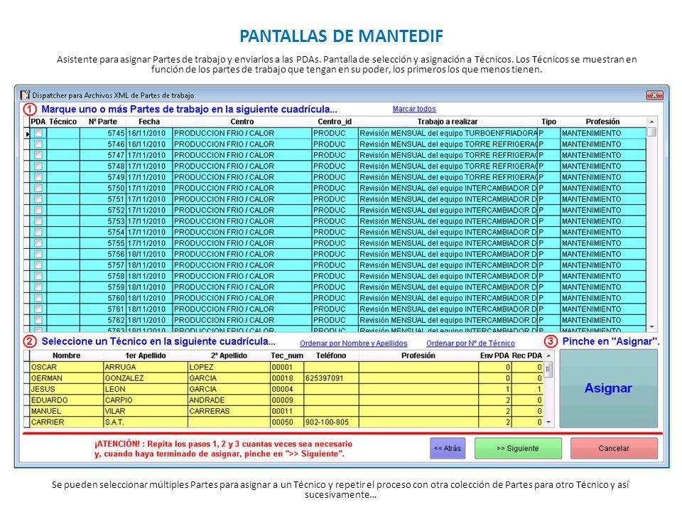 PANTALLAS DE MANTEDIF Asistente para asignar Partes de trabajo y enviarlos a las PDAs. Pantalla de selección y asignación a Técnicos. Los Técnicos se