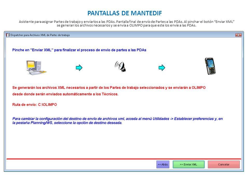 PANTALLAS DE MANTEDIF Asistente para asignar Partes de trabajo y enviarlos a las PDAs. Pantalla final de envío de Partes a las PDAs. Al pinchar el bot