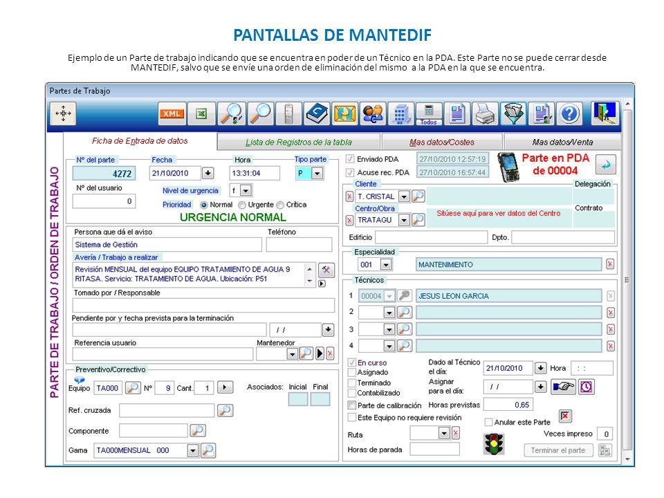 PANTALLAS DE MANTEDIF Ejemplo de un Parte de trabajo indicando que se encuentra en poder de un Técnico en la PDA. Este Parte no se puede cerrar desde