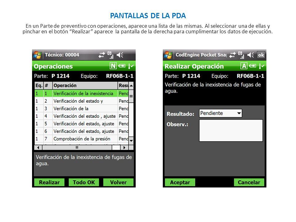 PANTALLAS DE LA PDA En un Parte de preventivo con operaciones, aparece una lista de las mismas. Al seleccionar una de ellas y pinchar en el botón Real