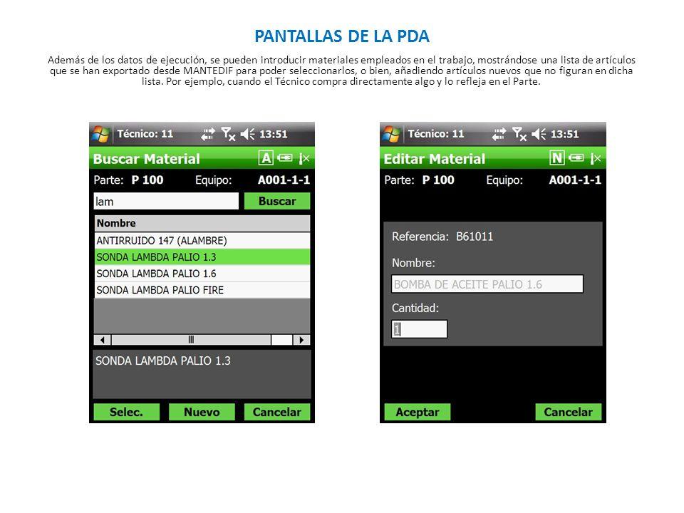 PANTALLAS DE LA PDA Además de los datos de ejecución, se pueden introducir materiales empleados en el trabajo, mostrándose una lista de artículos que