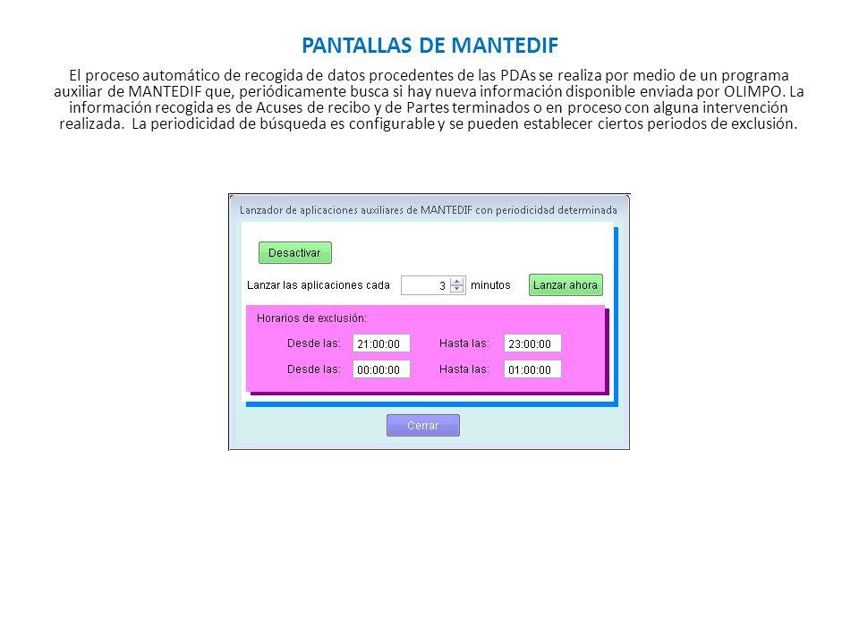 PANTALLAS DE MANTEDIF El proceso automático de recogida de datos procedentes de las PDAs se realiza por medio de un programa auxiliar de MANTEDIF que,